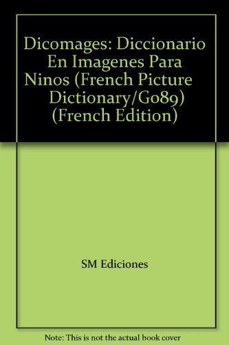 Dicomages (frances) -Diccionario En Imagenes Para Niños- (French Picture     Dictionary/G089)