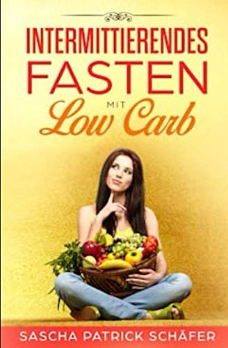 Intermittierendes Fasten mit Low Carb: Abnehmen leicht gemacht