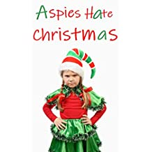 Aspies Hate Christmas (Crazy Girl in an Aspie World Book 3)