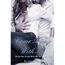 Come Away With Me Book One In The Seattle Series