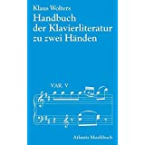 Handbuch der Klavierliteratur. Klaviermusik zu zwei Händen