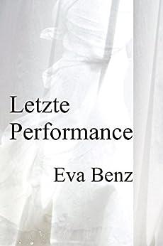 Letzte Performance (Carlotta v. Sachs 3) von [Benz, Eva]