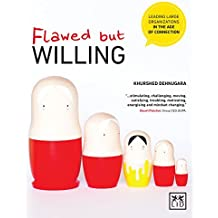Flawed but Willing: Leading Organisations in the Age of Connection by Khurshed Dehnugara (2014-09-26)