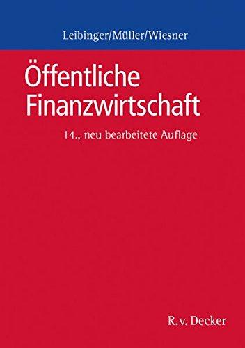 Öffentliche Finanzwirtschaft: Ein Grundriss für die öffentliche Verwaltung in Bund und Ländern