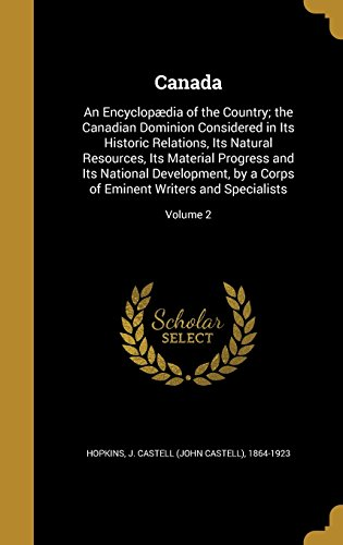 canada-an-encyclopdia-of-the-country-the-canadian-dominion-considered-in-its-historic-relations-its-