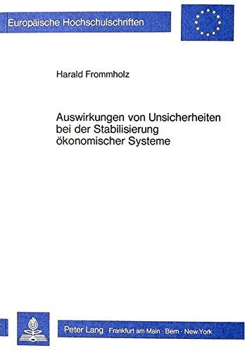Auswirkungen von Unsicherheiten bei der Stabilisierung ökonomischer Systeme (European university studies. Series V, Economics and management) (German Edition)
