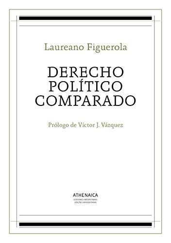 Derecho político comparado (Clásicos e inéditos del Derecho público español nº 1) por Laureano Figuerola Ballester