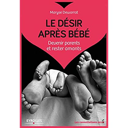 Le désir après bébé: Devenir parents et rester amants