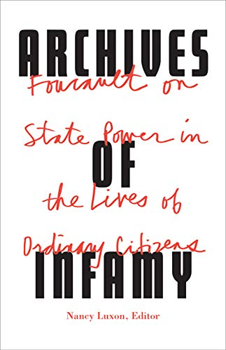 Price comparison product image Archives of Infamy: Foucault on State Power in the Lives of Ordinary Citizens
