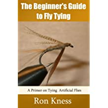 The Beginner's Guide to Fly Tying (English Edition)
