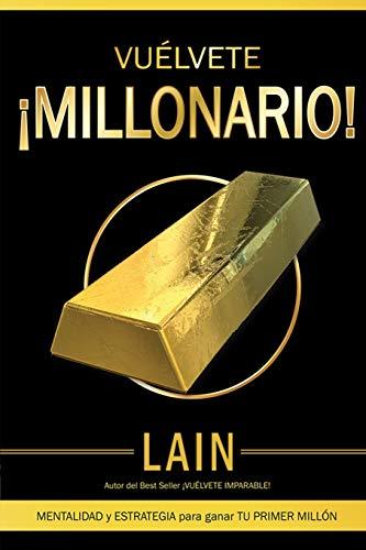 Vuélvete ¡Millonario! por Lain García Calvo