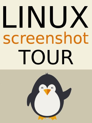 The Linux Screenshot Tour Book: An Illustrated Guide to the Most Popular Linux Distributions Descargar PDF Gratis