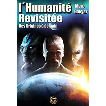 L'Humanité revisitée : Des origines à demain