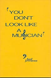 You Don't Look Like A Musician
