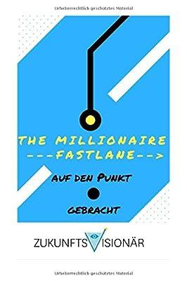 """""""The Millionaire Fastlane"""" auf den Punkt • gebracht. Komprimierte Quintessenz des Nr. 1 Bestsellers Jetzt Online einkaufen. """"The Millionaire Fastlane"""""""