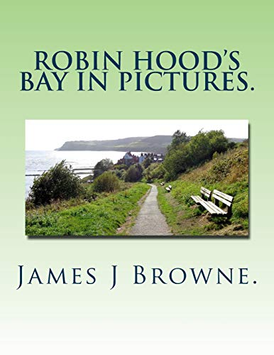 Robin Hood's Bay In Pictures. -