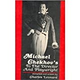 Michael Chekhov's to the Director and Playwright