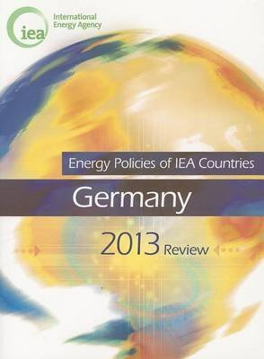 energy-policies-of-iea-countries-germany-2013-review-by-author-international-energy-agency-published