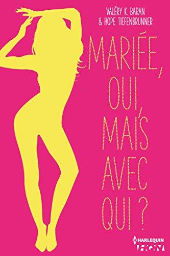 Mariée, oui, mais avec qui ? : Dans cette romance épicée, à vous de décider ! (HQN) par Valéry K. Baran