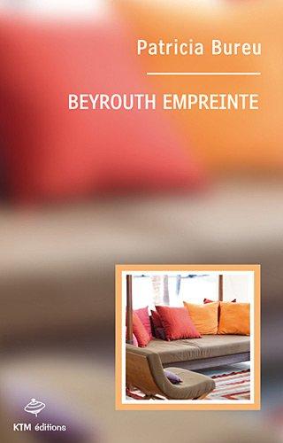 Beyrouth empreinte par Patricia Bureu