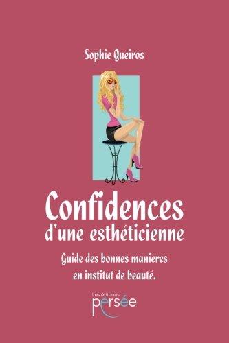 Confidences d'une esthéticienne par Sophie Queiros