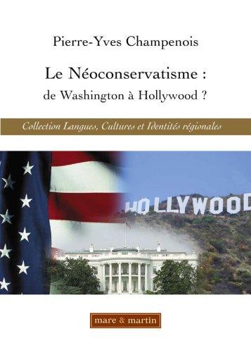 Le néoconservatisme : de Washington à Hollywood ? par Pierre-Yves Champenois