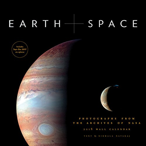 Earth + Space 2018 Calendar: Photographs from the Archives of NASA