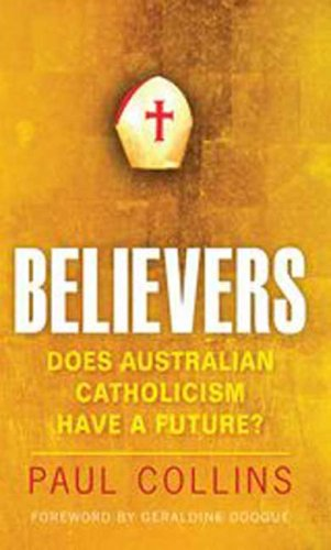 Believers Does Australian Catholicism Have A Future