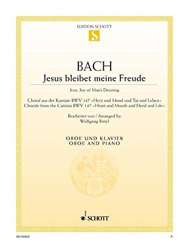 """Jesus bleibet meine Freude: Choral aus der Kantate Nr. 147 """"Herz und Mund und Tat und Leben"""". Oboe und Klavier. (Edition Schott Einzelausgabe)"""