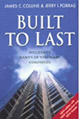Built To Last - 2nd Edition: Successful Habits of Visionary Companies (Century Business) Paperback