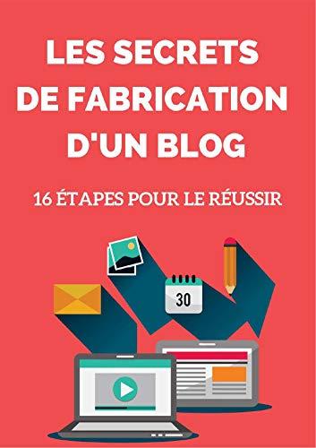 Couverture du livre Les secrets de fabrication d'un blog