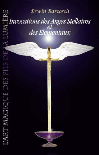 Invocations des Anges Stellaires et des Elémentaux par Erwin Bartosch