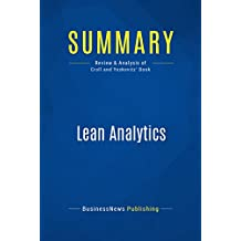 Summary: Lean Analytics: Review and Analysis of Croll and Yoskovitz' Book (English Edition)