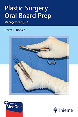 Plastic Surgery Oral Board Prep: Case Management Questions and Answers Prep Board