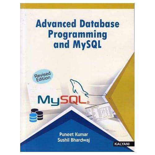 Advanced Database Programming & MySQL M.Sc. (IT) 2nd Sem. Pb. Uni. 2ND Edn. [Paperback] Puneet Kumar, Bhardwaj Sushil