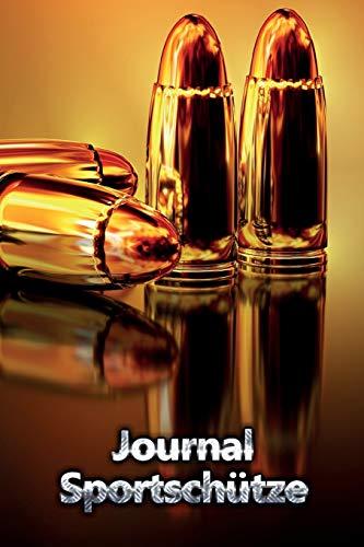 Journal Sportschütze: Schusstagebuch für alle Sportschützen (Luftgewehr Flinte)