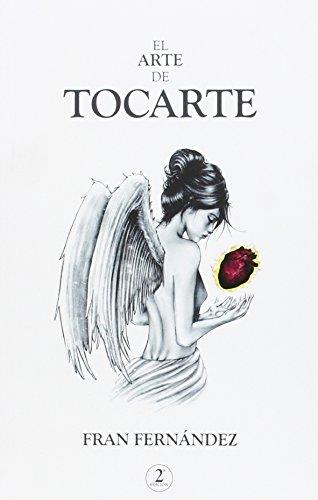 Arte De Tocarte, El por Fran Fernandez