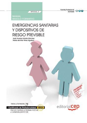 Manual Emergencias sanitarias y dispositivos de riesgo previsible (MF0362_2). Certificados de Profesionalidad. Atención Sanitaria a Múltiples Víctimas y Catástrofes (SANT0108) por Mª del Mar Pérez Aguilera