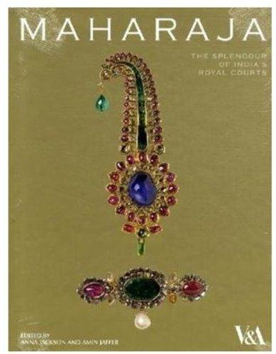 Maharaja: The Splendour of India's Royal Courts by Anna Jackson (2009-10-09)