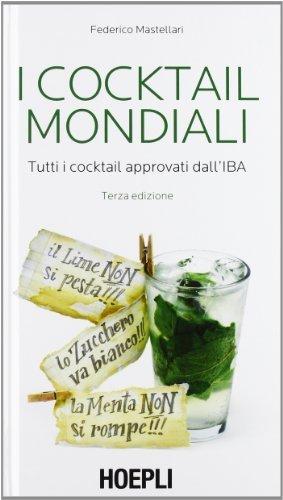 I cocktail mondiali. Tutti i cocktail approvati dall'IBA (Vini e bevande) di Mastellari, Federico (2013) Tapa blanda
