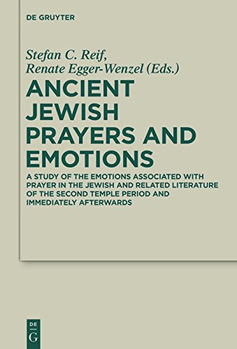Ancient Jewish Prayers and Emotions: Emotions associated with Jewish prayer in and around the Second Temple period (Deuterocanonical and Cognate Literature Studies Book 26) (English Edition)
