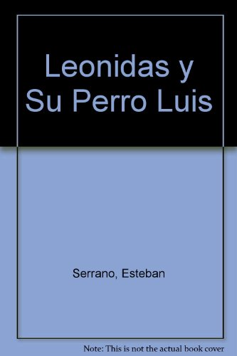 Leonidas y Su Perro Luis por Esteban Serrano