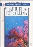 Image de La barriera corallina. Ediz. illustrata