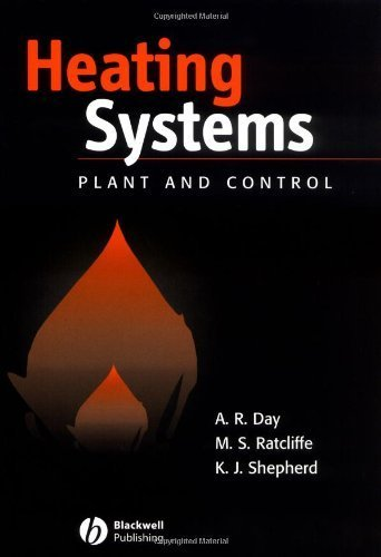 Heating Systems, Plant and Control by Day, Antony R., Ratcliffe, Martin S., Shepherd, Keith (2003) Hardcover