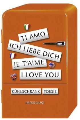 Kühlschrankpoesie: I love you, je t'aime, ti amo, Ich liebe dich