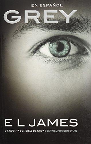 Grey (En espanol): Cincuenta sombras de Grey contada por Christian (Novelas De Dvd)