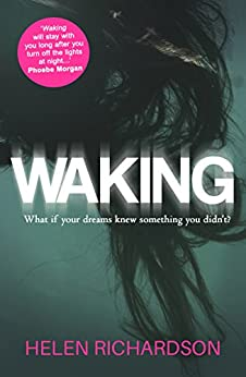 Waking: A dark and addictive read that will stay with you long after the final page by [Richardson, Helen]