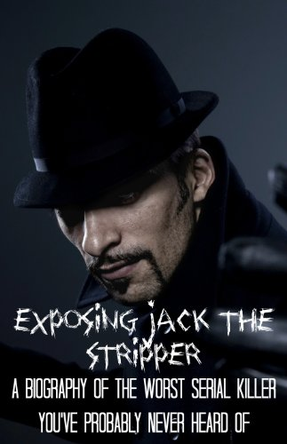 Exposing jack the stripper a biography of the worst serial killer exposing jack the stripper a biography of the worst serial killer youve probably fandeluxe Images