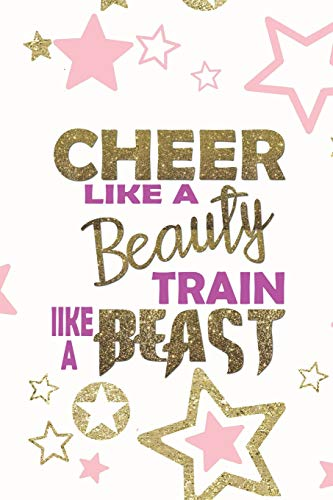 Train Like A Beast: Blank Lined Notebook Journal Diary Composition Notepad 120 Pages 6x9 Paperback ( Cheerleader ) Stars ()