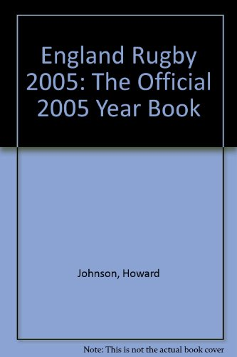England Rugby 2005: The Official 2005 Year Book por Howard Johnson